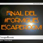 #FormiguesEscapeRoom – FINAL!