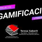 Gamificació de projectes literaris